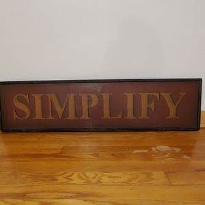 """Wooden """"Simplify"""" sign"""